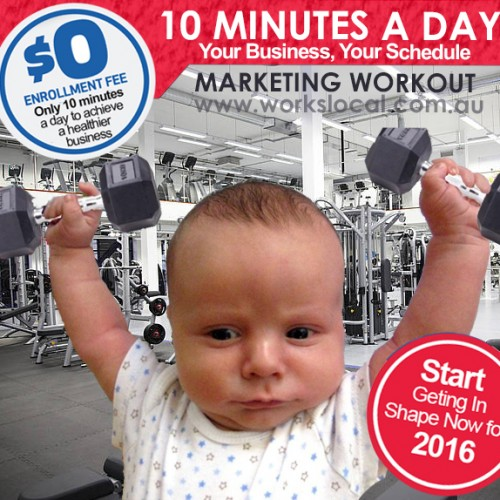 The 10 minute a day Local Area Marketing workout.